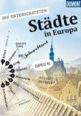 Die Unterschätzten - Städte in Europa, DuMont Reise Verlag, EAN/ISBN-13: 9783770188659