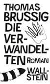 Die Verwandelten, Brussig, Thomas, Wallstein Verlag, EAN/ISBN-13: 9783835336056