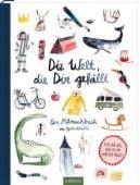 Die Welt, die dir gefällt, Ars Edition, EAN/ISBN-13: 9783845830681