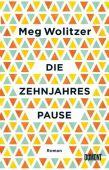Die Zehnjahrespause, Wolitzer, Meg, DuMont Buchverlag GmbH & Co. KG, EAN/ISBN-13: 9783832181079