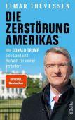 Die Zerstörung Amerikas, Theveßen, Elmar, Piper Verlag, EAN/ISBN-13: 9783492070584