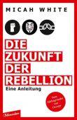 Die Zukunft der Rebellion, White, Micah, blumenbar Verlag, EAN/ISBN-13: 9783351050498