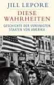Diese Wahrheiten, Lepore, Jill, Verlag C. H. BECK oHG, EAN/ISBN-13: 9783406739880