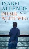 Dieser weite Weg, Allende, Isabel, Suhrkamp, EAN/ISBN-13: 9783518428801