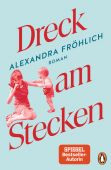 Dreck am Stecken, Fröhlich, Alexandra, Penguin Verlag, EAN/ISBN-13: 9783328102311