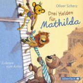 Drei Helden für Mathilda, Scherz, Oliver, Silberfisch, EAN/ISBN-13: 9783745600575