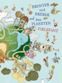 Drunter und Drüber auf dem Planeten Firlefanz, Schmid, Sophie, Arena Verlag, EAN/ISBN-13: 9783401098913