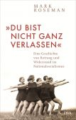 'Du bist nicht ganz verlassen', Roseman, Mark, DVA Deutsche Verlags-Anstalt GmbH, EAN/ISBN-13: 9783421047526