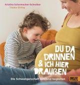 Du da drinnen und ich hier draußen. Die Schwangerschaft spielend begleiten, Beltz, Julius Verlag, EAN/ISBN-13: 9783407823731