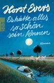Es hätte alles so schön sein können, Evers, Horst, Rowohlt Verlag, EAN/ISBN-13: 9783499275616