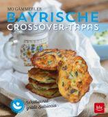 Bayrische Crossover-Tapas, Gämmerler, Mo, BLV Buchverlag GmbH & Co. KG, EAN/ISBN-13: 9783835413344