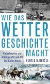 Wie das Wetter Geschichte macht, Gerste, Ronald D, Klett-Cotta, EAN/ISBN-13: 9783608962536