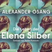 Die Leben der Elena Silber, Osang, Alexander, Hörbuch Hamburg, EAN/ISBN-13: 9783957131799