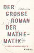Der große Roman der Mathematik, Launay, Mickaël, Verlag C. H. BECK oHG, EAN/ISBN-13: 9783406739552