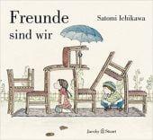 Freunde sind wir, Ichikawa, Satomi, Verlagshaus Jacoby & Stuart GmbH, EAN/ISBN-13: 9783964280275