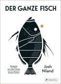 Der ganze Fisch: Rezepte von der Flosse bis zur Kieme, Niland, Josh, Prestel Verlag, EAN/ISBN-13: 9783791387277