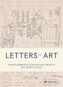 Letters of Art: Künstlerbriefe von Michelangelo bis Warhol, Bird, Michael, Prestel Verlag, EAN/ISBN-13: 9783791386119