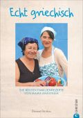 Echt griechisch!, Patrikiou, Elissavet, Christian Verlag, EAN/ISBN-13: 9783959612821