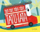Tut-Tut, Töff-Töff, Tatü-Tata, Schomburg, Andrea, Tulipan Verlag GmbH, EAN/ISBN-13: 9783864294426
