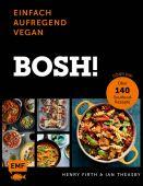 Bosh: einfach - aufregend - vegan, Firth, Henry/Theasby, Ian, Edition Michael Fischer GmbH, EAN/ISBN-13: 9783960932055