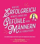 Wie du erfolgreich wirst, ohne die Gefühle von Männern zu verletzen, Cooper, Sarah, Mentor Verlag, EAN/ISBN-13: 9783948230173