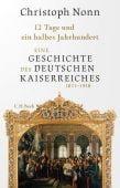 12 Tage und ein halbes Jahrhundert, Nonn, Christoph, Verlag C. H. BECK oHG, EAN/ISBN-13: 9783406755699