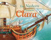 Ein Nashorn namens Clara, Hirt, Katrin, Nord-Süd-Verlag, EAN/ISBN-13: 9783314104329