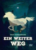 Ein weiter Weg, Gemeinhart, Dan, Königskinder, EAN/ISBN-13: 9783551560391