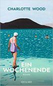 Ein Wochenende, Wood, Charlotte, Kein & Aber AG, EAN/ISBN-13: 9783036958255