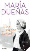 Eine eigene Zukunft, Dueñas, María, Insel Verlag, EAN/ISBN-13: 9783458177838