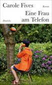 Eine Frau am Telefon, Fives, Carole, Deuticke Verlag, EAN/ISBN-13: 9783552063624