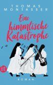 Eine himmlische Katastrophe, Montasser, Thomas, Insel Verlag, EAN/ISBN-13: 9783458364115