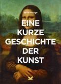 Eine kurze Geschichte der Kunst, Hodge, Susie, Laurence King, EAN/ISBN-13: 9783962440138