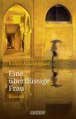 Eine überflüssige Frau, Alameddine, Rabih, Louisoder Verlagsgesellschaft mbH, EAN/ISBN-13: 9783944153308