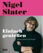 Einfach genießen, Slater, Nigel, DuMont Buchverlag GmbH & Co. KG, EAN/ISBN-13: 9783832194963
