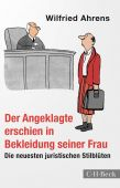 Der Angeklagte erschien in Bekleidung seiner Frau, Ahrens, Wilfried, Verlag C. H. BECK oHG, EAN/ISBN-13: 9783406757433