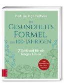 Die Gesundheitsformel der 100-Jährigen, Froböse, Ingo (Prof. Dr.), ZS Verlag GmbH, EAN/ISBN-13: 9783965840614