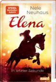 Elena - Ein Leben für Pferde 7: In letzter Sekunde, Neuhaus, Nele, Planet!, EAN/ISBN-13: 9783522506168