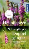 Heilpflanzen und ihre giftigen Doppelgänger, Stumpf, Ursula, Franckh-Kosmos Verlags GmbH & Co. KG, EAN/ISBN-13: 9783440162132