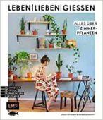 Leben, lieben, gießen - Alles über Zimmerpflanzen, Wegener, Jonas/Wandrey, Hanne, EAN/ISBN-13: 9783960935803