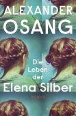 Die Leben der Elena Silber, Osang, Alexander, Fischer, S. Verlag GmbH, EAN/ISBN-13: 9783103974232