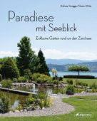 Paradiese mit Seeblick. Exklusive Gärten rund um den Zürichsee, Honegger, Andreas, Prestel Verlag, EAN/ISBN-13: 9783791385532