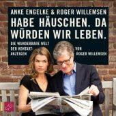 Habe Häuschen.Da würden wir leben, Willemsen, Roger, Roof-Music Schallplatten und, EAN/ISBN-13: 9783864843174