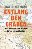 Entlang den Gräben, Kermani, Navid, Verlag C. H. BECK oHG, EAN/ISBN-13: 9783406747670