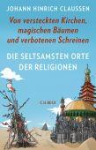 Die seltsamsten Orte der Religionen, Claussen, Johann Hinrich, Verlag C. H. BECK oHG, EAN/ISBN-13: 9783406755989