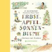 Erbse, Apfel, Sonnenblume, Elworthy, Jo, Gerstenberg Verlag GmbH & Co.KG, EAN/ISBN-13: 9783836958769