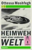 Heimweh nach einer anderen Welt, Moshfegh, Ottessa, Liebeskind Verlagsbuchhandlung, EAN/ISBN-13: 9783954381159