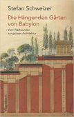 Die Hängenden Gärten von Babylon, Schweizer, Stefan, Wagenbach, Klaus Verlag, EAN/ISBN-13: 9783803136947