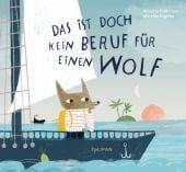 Das ist doch kein Beruf für einen Wolf, Feldmann, Annette, Tulipan Verlag GmbH, EAN/ISBN-13: 9783864294938