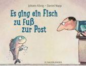 Es ging ein Fisch zu Fuß zur Post, König, Johann, Fischer Sauerländer, EAN/ISBN-13: 9783737355483